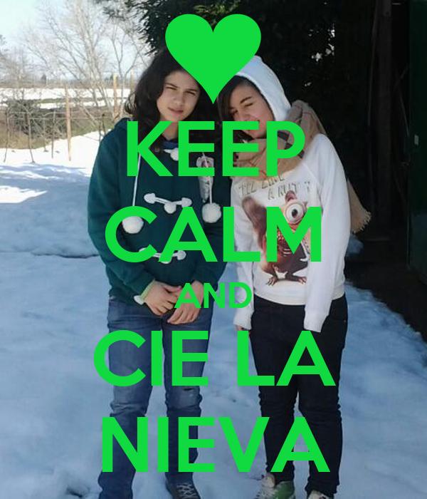 KEEP CALM AND CIE LA NIEVA
