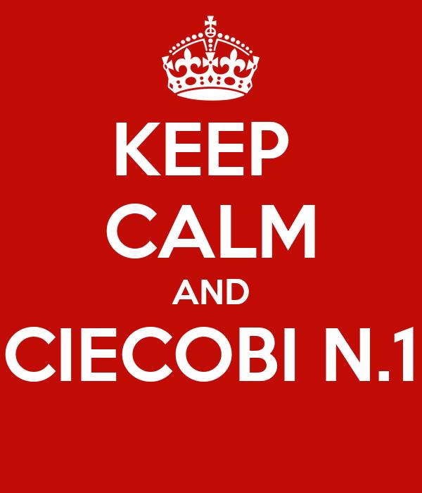 KEEP  CALM AND CIECOBI N.1
