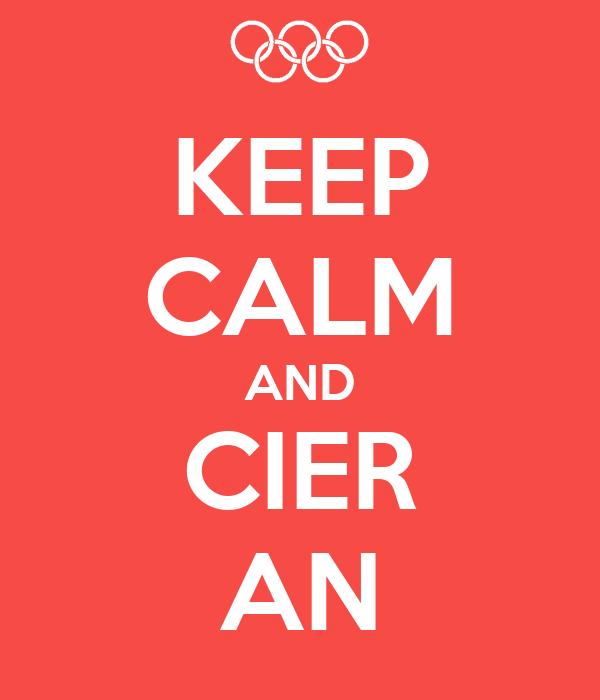 KEEP CALM AND CIER AN
