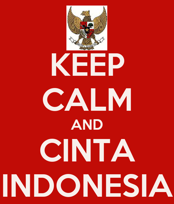KEEP CALM AND CINTA INDONESIA