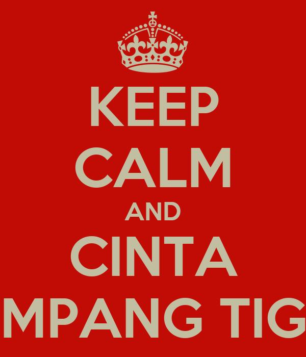 KEEP CALM AND CINTA SIMPANG TIGO