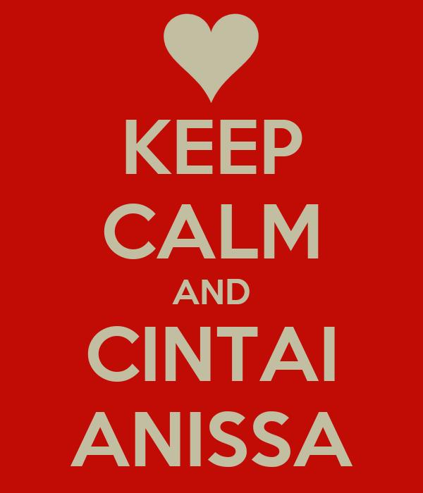 KEEP CALM AND CINTAI ANISSA