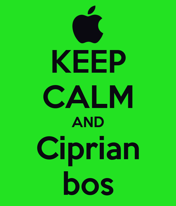 KEEP CALM AND Ciprian bos