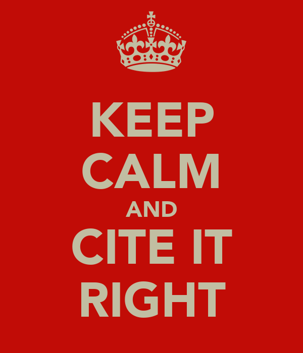 KEEP CALM AND CITE IT RIGHT