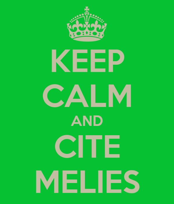 KEEP CALM AND CITE MELIES