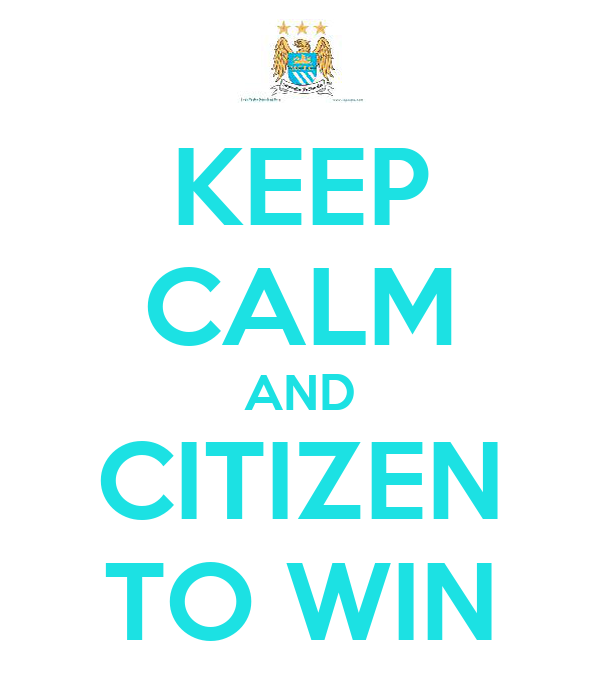 KEEP CALM AND CITIZEN TO WIN