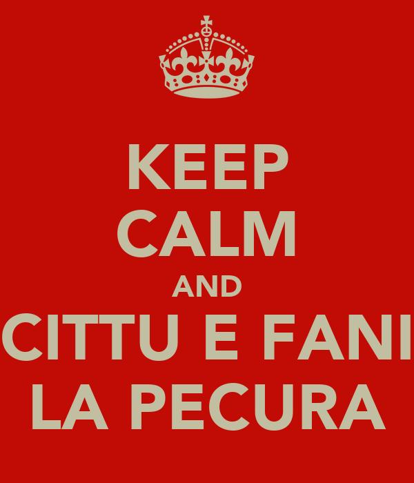 KEEP CALM AND CITTU E FANI LA PECURA