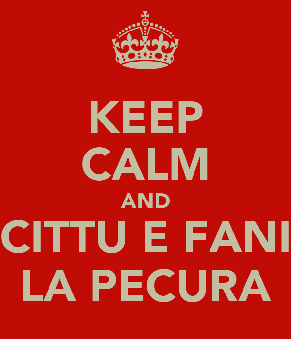 KEEP CALM AND CITTU E FANI LA PECURA