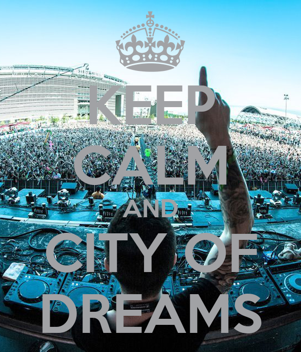 KEEP CALM AND CITY OF DREAMS