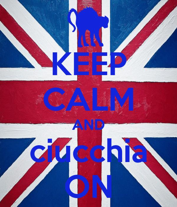 KEEP CALM AND ciucchia ON