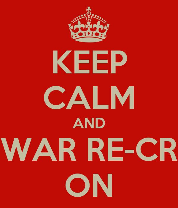 KEEP CALM AND CIVIL WAR RE-CREATE  ON