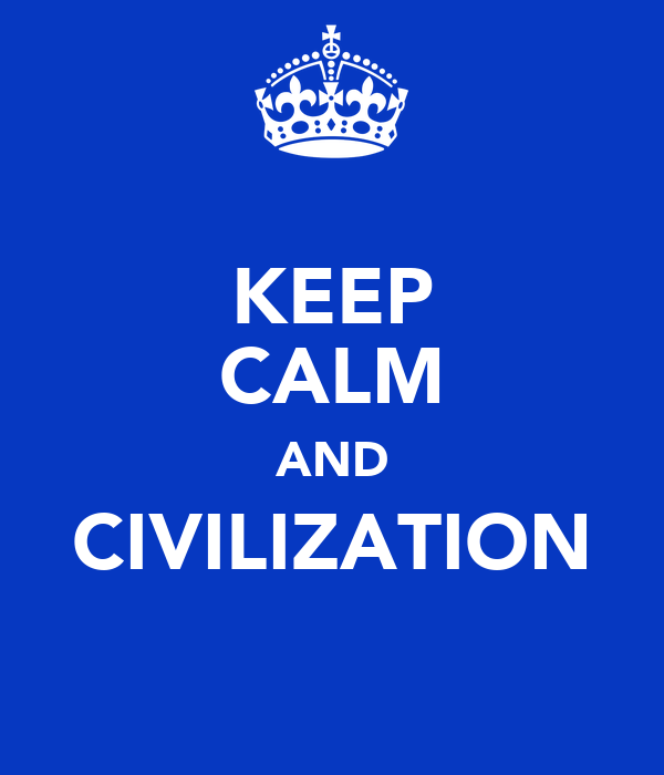 KEEP CALM AND CIVILIZATION