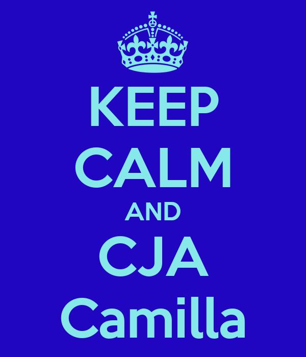KEEP CALM AND CJA Camilla