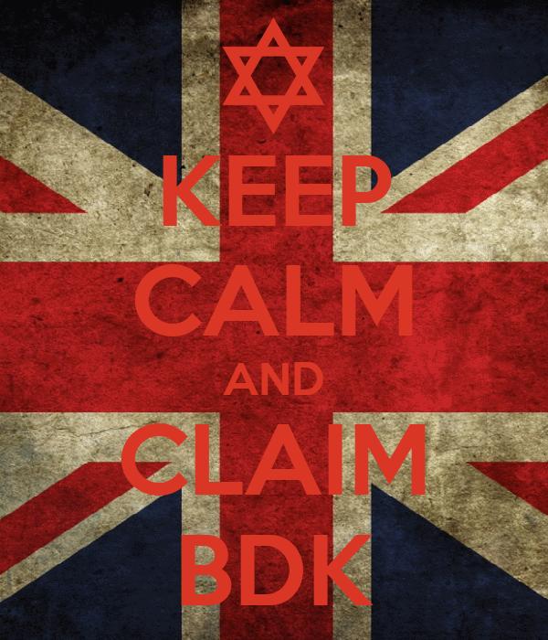 KEEP CALM AND CLAIM BDK