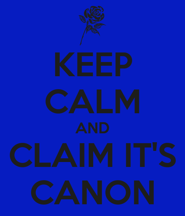 KEEP CALM AND CLAIM IT'S CANON
