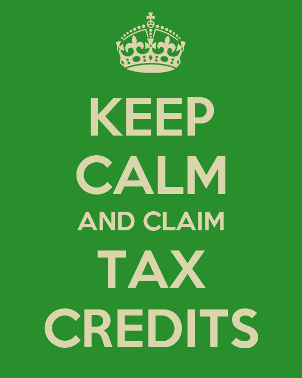 KEEP CALM AND CLAIM TAX CREDITS