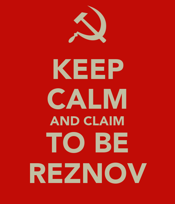KEEP CALM AND CLAIM TO BE REZNOV