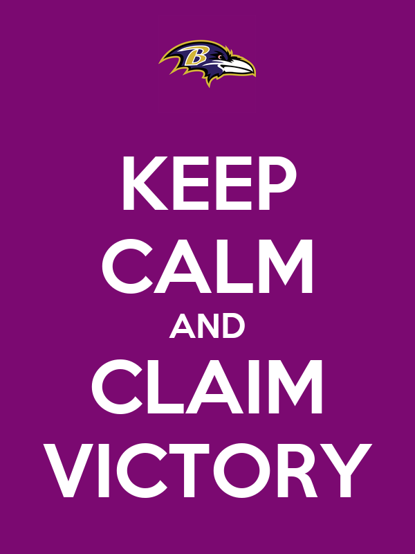 KEEP CALM AND CLAIM VICTORY