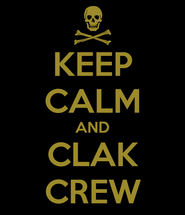 KEEP CALM AND CLAK CREW
