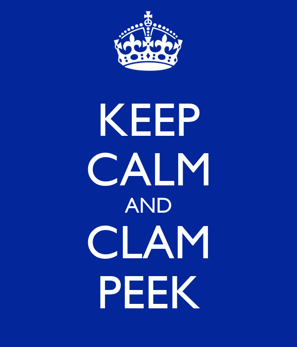 KEEP CALM AND CLAM PEEK