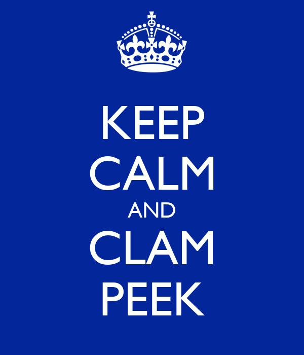 KEEP CALM AND CLAM PEEK