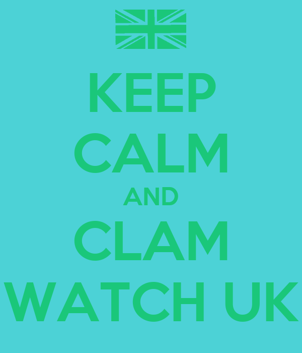KEEP CALM AND CLAM WATCH UK