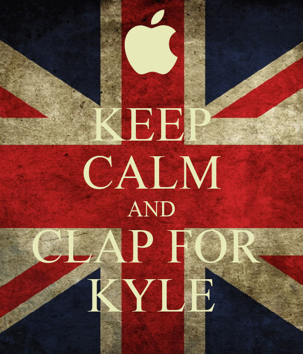 KEEP CALM AND CLAP FOR  KYLE