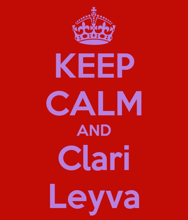 KEEP CALM AND Clari Leyva