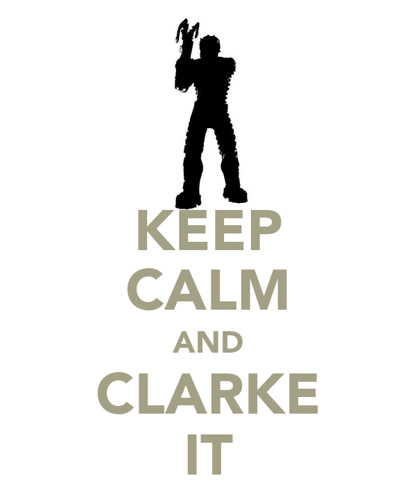 KEEP CALM AND CLARKE IT