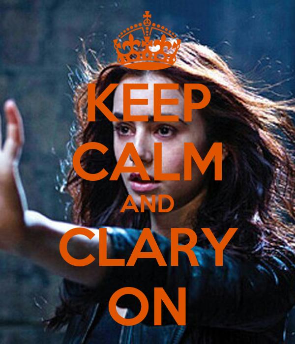 KEEP CALM AND CLARY ON