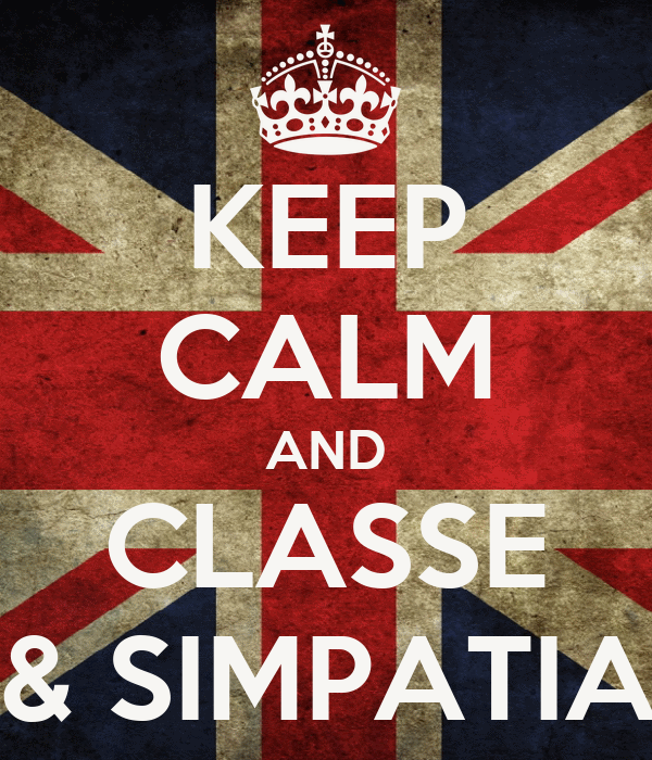 KEEP CALM AND CLASSE  & SIMPATIA