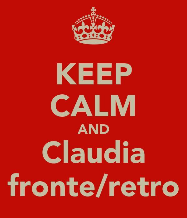 KEEP CALM AND Claudia fronte/retro