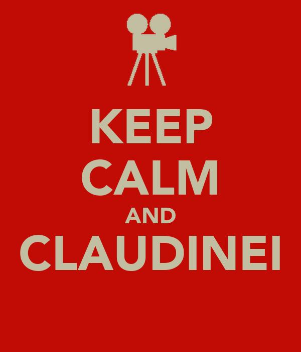 KEEP CALM AND CLAUDINEI