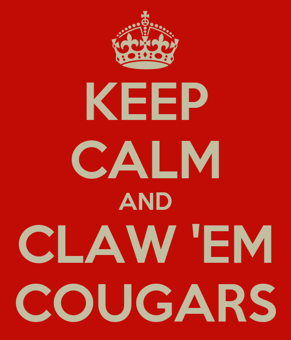 KEEP CALM AND CLAW 'EM COUGARS