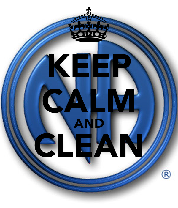 KEEP CALM AND CLEAN