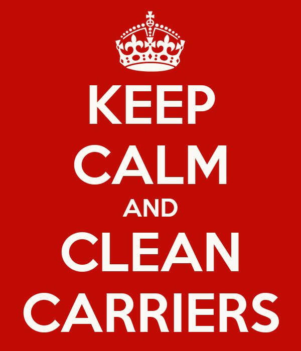KEEP CALM AND CLEAN CARRIERS