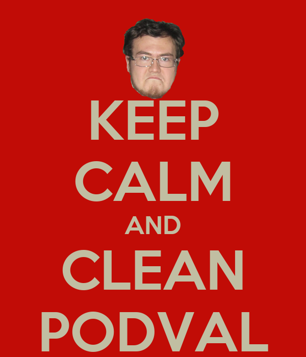 KEEP CALM AND CLEAN PODVAL