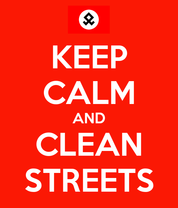 KEEP CALM AND CLEAN STREETS