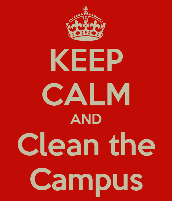 KEEP CALM AND Clean the Campus