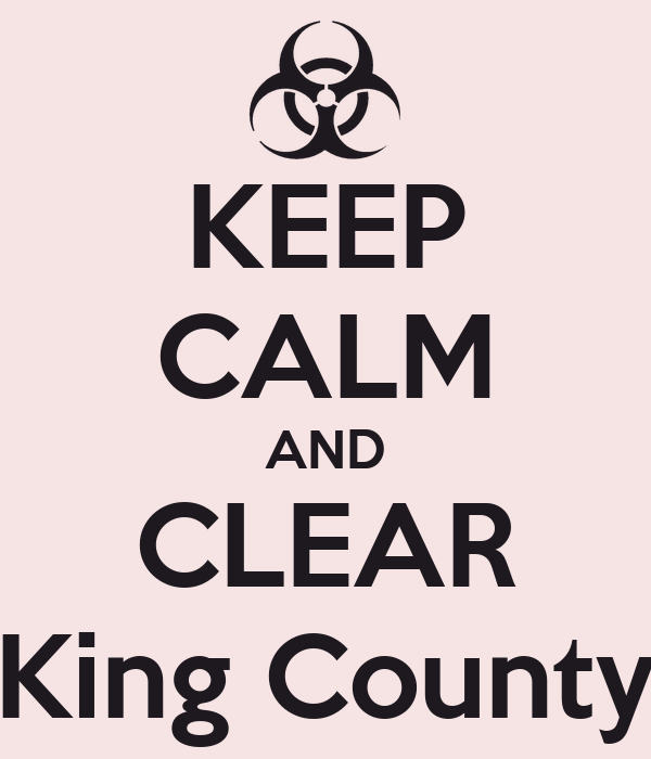 KEEP CALM AND CLEAR King County