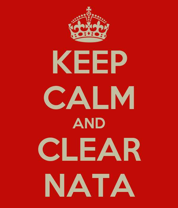KEEP CALM AND CLEAR NATA