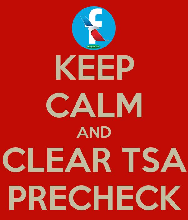 KEEP CALM AND CLEAR TSA PRECHECK
