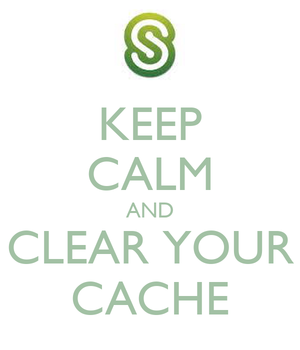 clean your cache