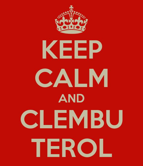 KEEP CALM AND CLEMBU TEROL