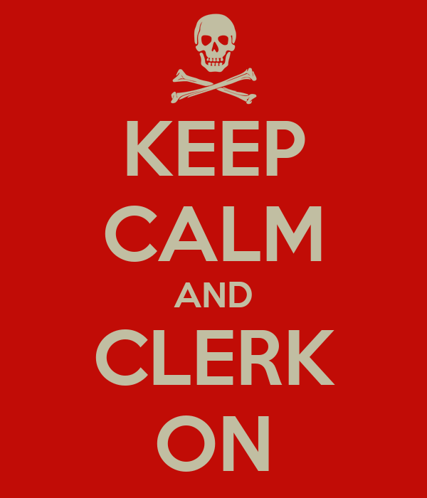 KEEP CALM AND CLERK ON
