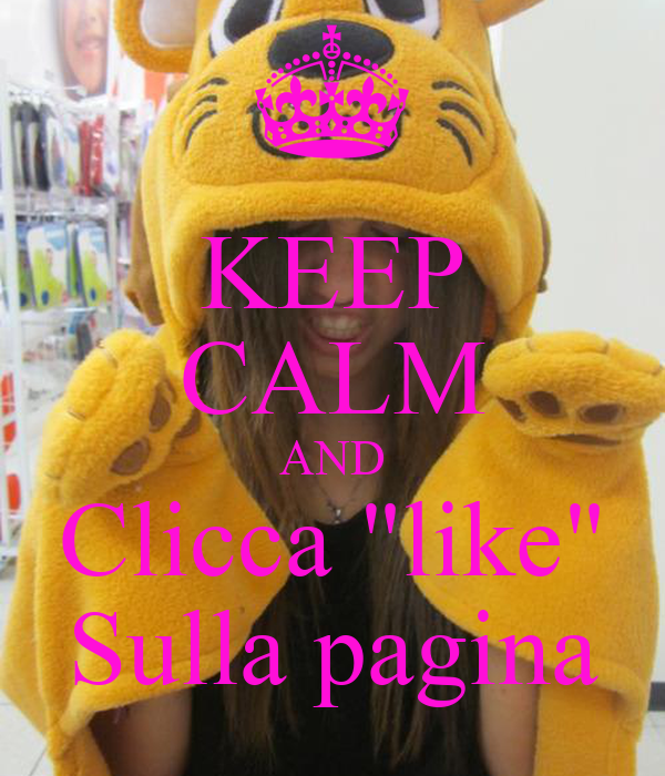 "KEEP CALM AND Clicca ""like"" Sulla pagina"