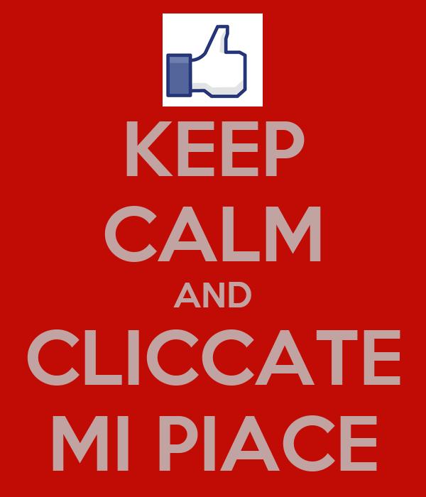 KEEP CALM AND CLICCATE MI PIACE