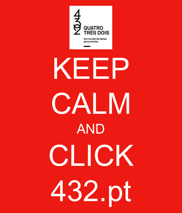 KEEP CALM AND CLICK 432.pt