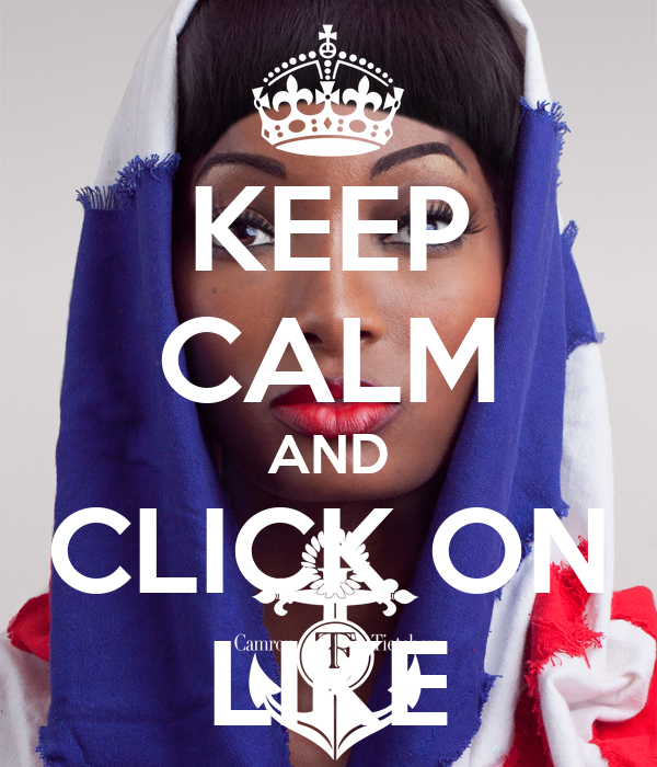 KEEP CALM AND CLICK ON LIKE