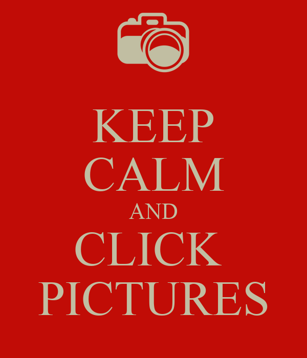 KEEP CALM AND CLICK  PICTURES